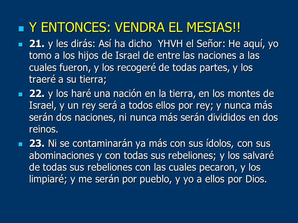 Y ENTONCES: VENDRA EL MESIAS!!
