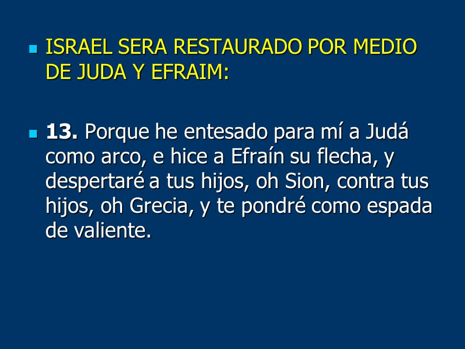 ISRAEL SERA RESTAURADO POR MEDIO DE JUDA Y EFRAIM:
