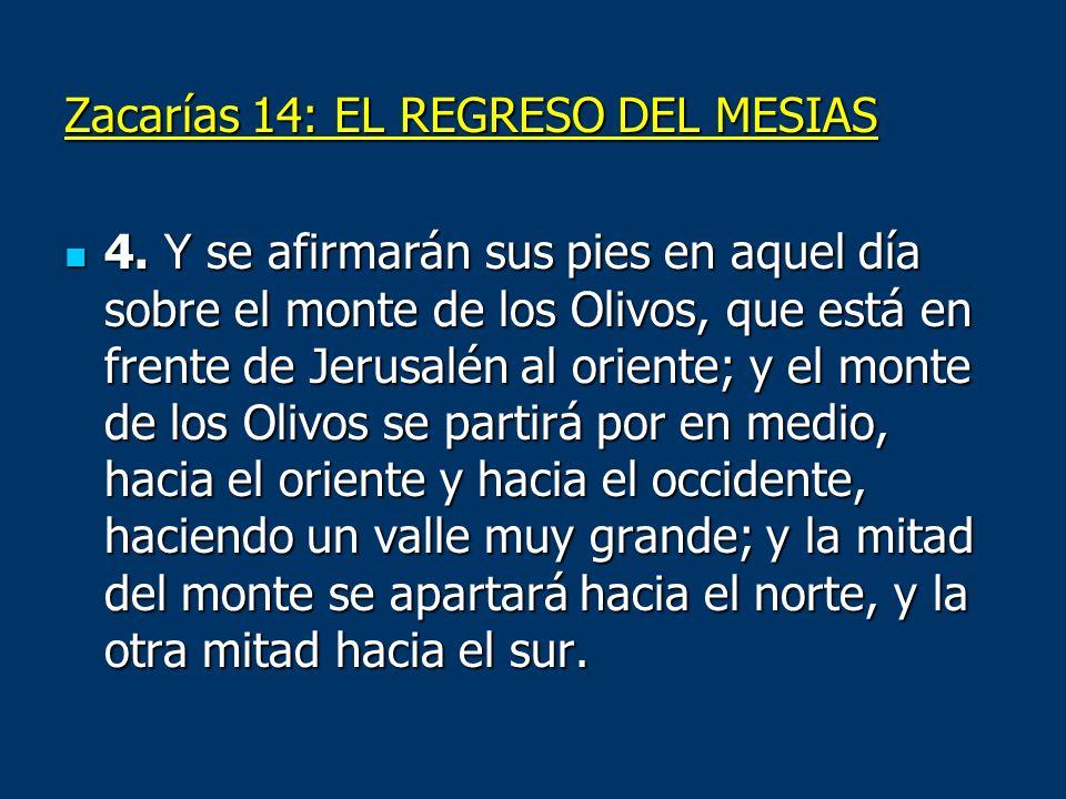 Zacarías 14: EL REGRESO DEL MESIAS