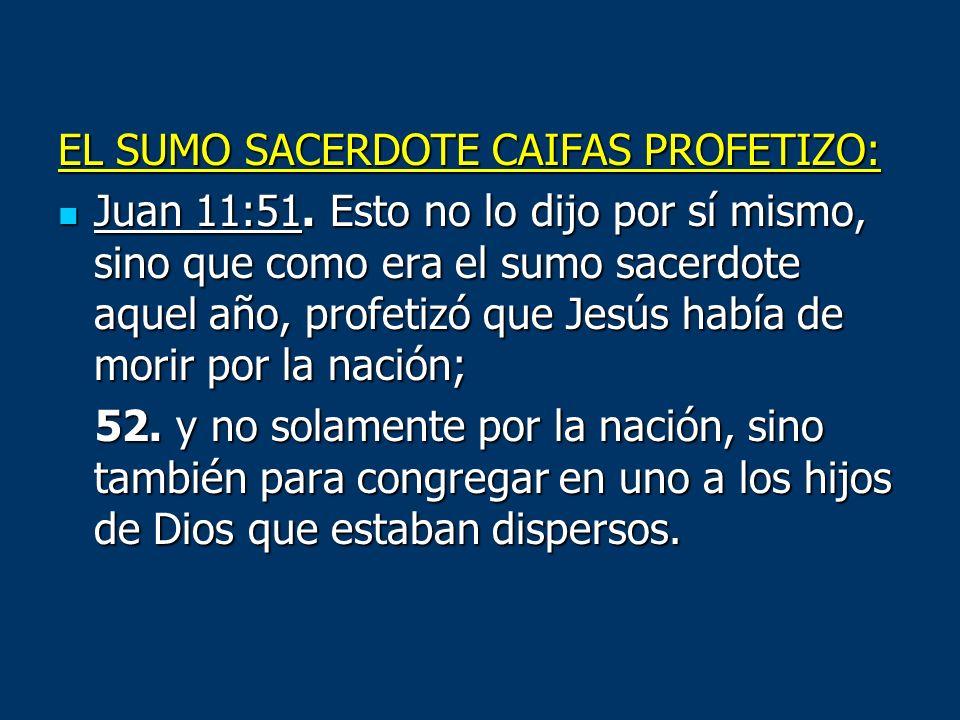 EL SUMO SACERDOTE CAIFAS PROFETIZO: