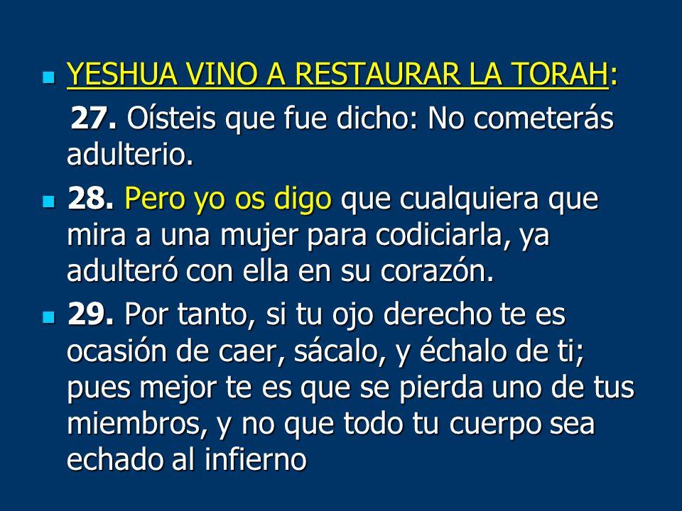 YESHUA VINO A RESTAURAR LA TORAH: