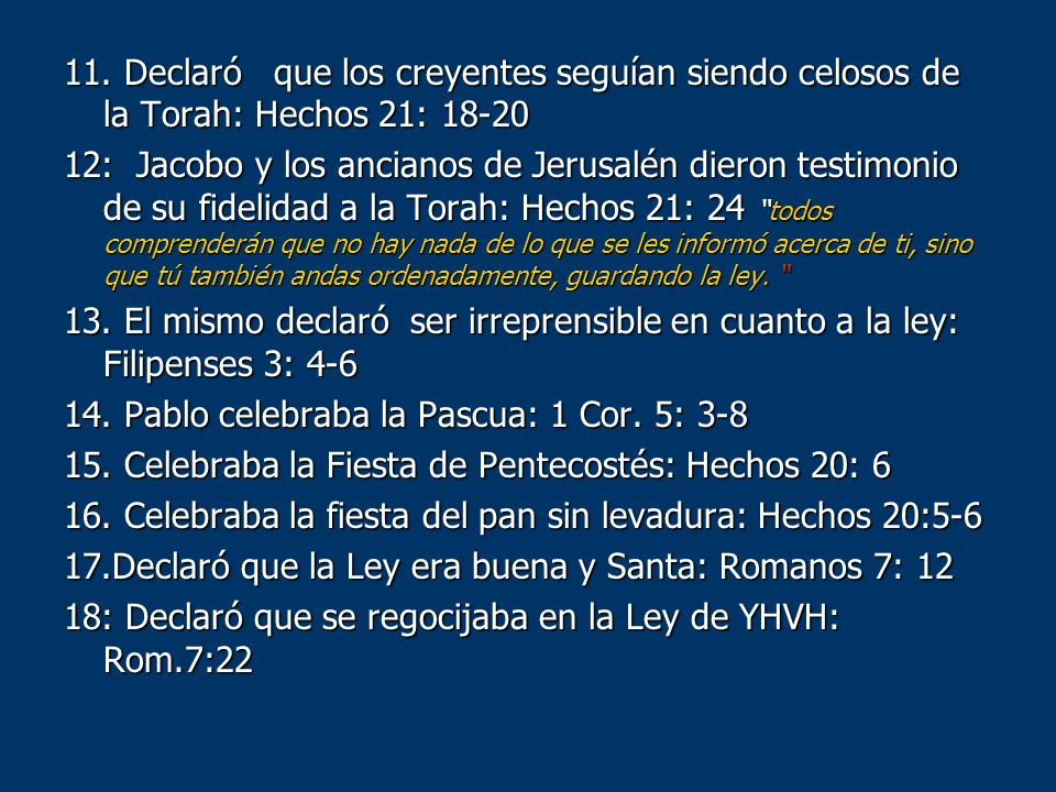 11. Declaró que los creyentes seguían siendo celosos de la Torah: Hechos 21: 18-20