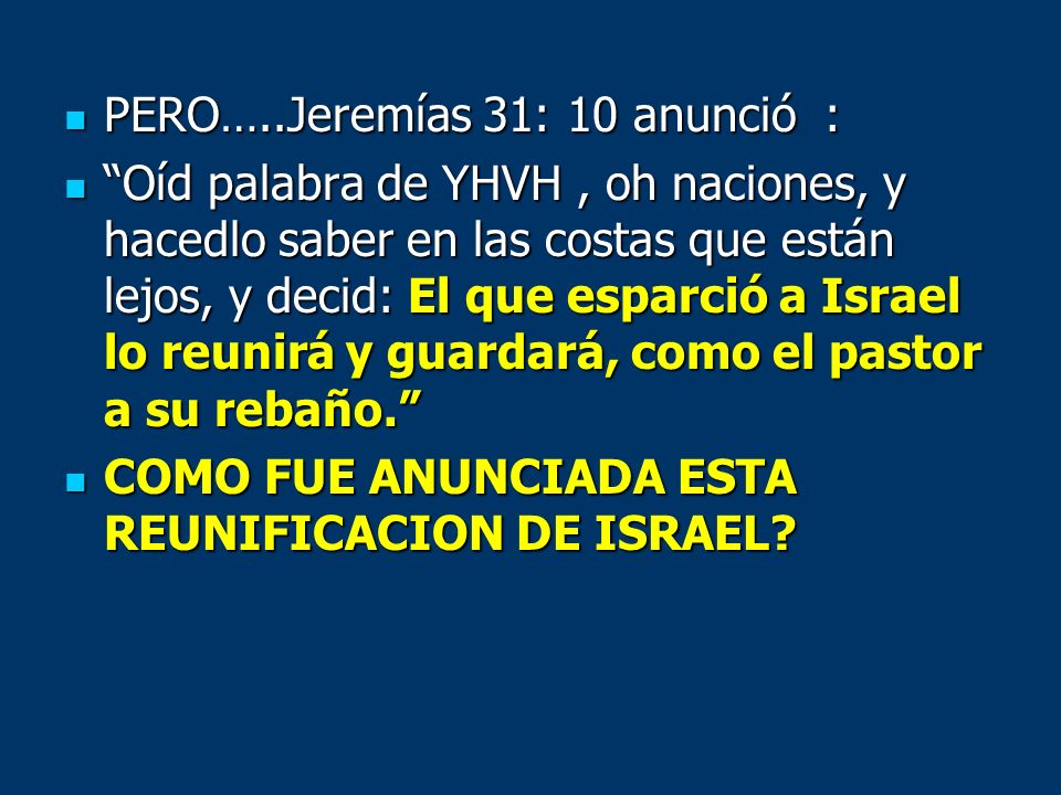PERO…..Jeremías 31: 10 anunció :