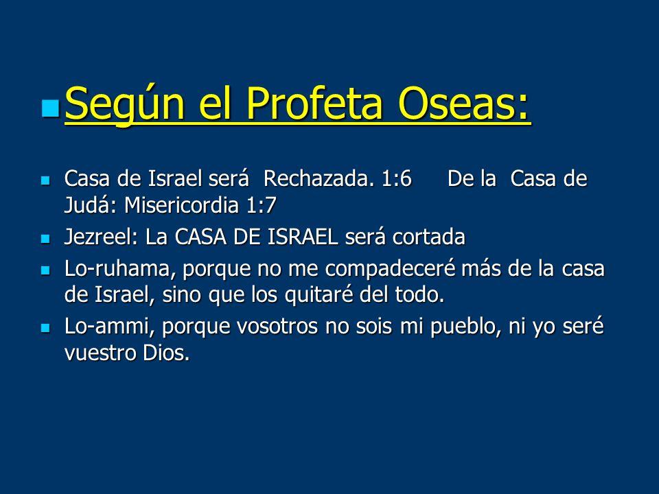 Según el Profeta Oseas: