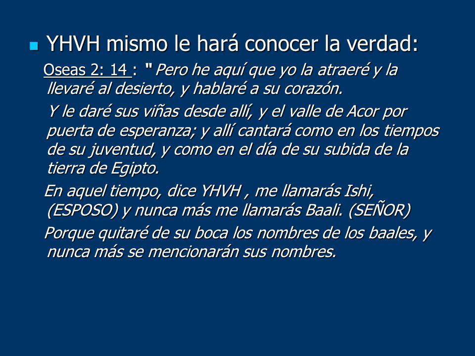 YHVH mismo le hará conocer la verdad: