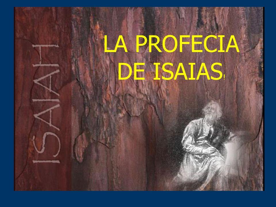 LA PROFECIA DE ISAIAS!