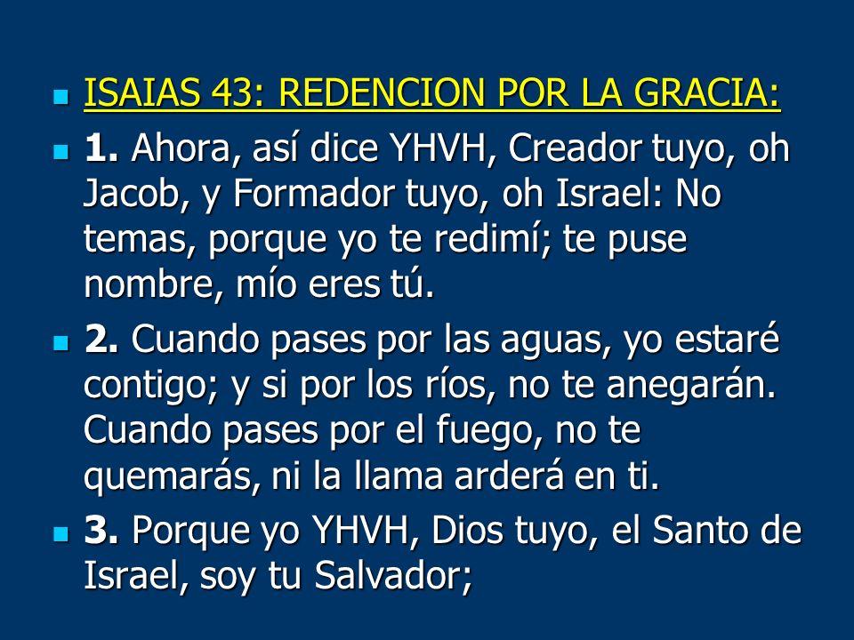 ISAIAS 43: REDENCION POR LA GRACIA: