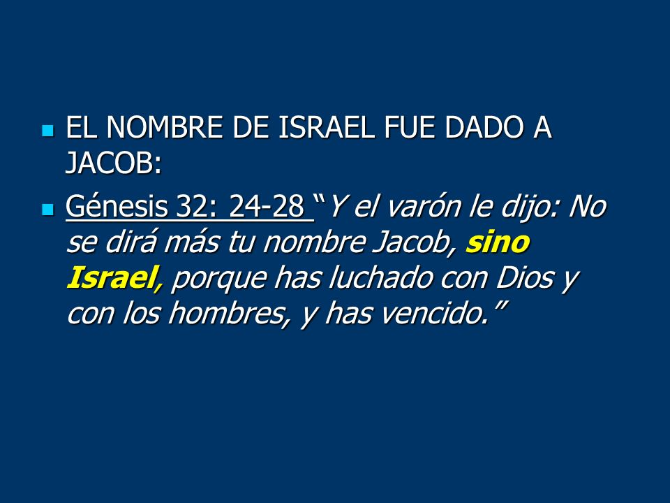 EL NOMBRE DE ISRAEL FUE DADO A JACOB: