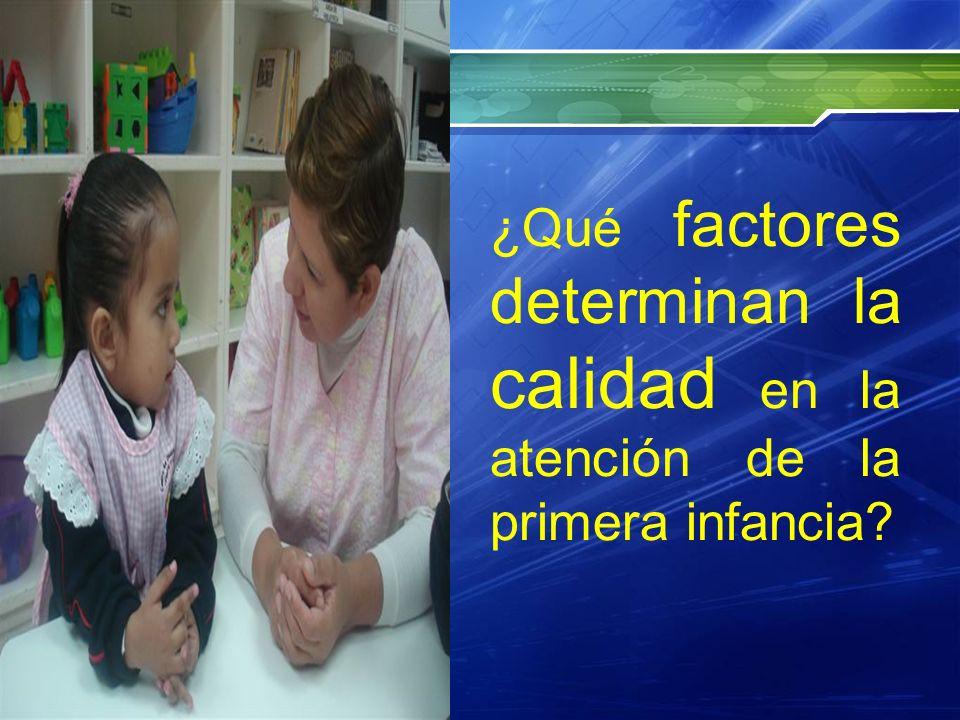 ¿Qué factores determinan la calidad en la atención de la primera infancia