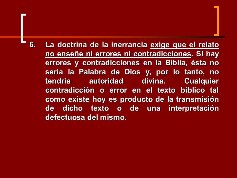 La doctrina de la inerrancia exige que el relato no enseñe ni errores ni contradicciones.