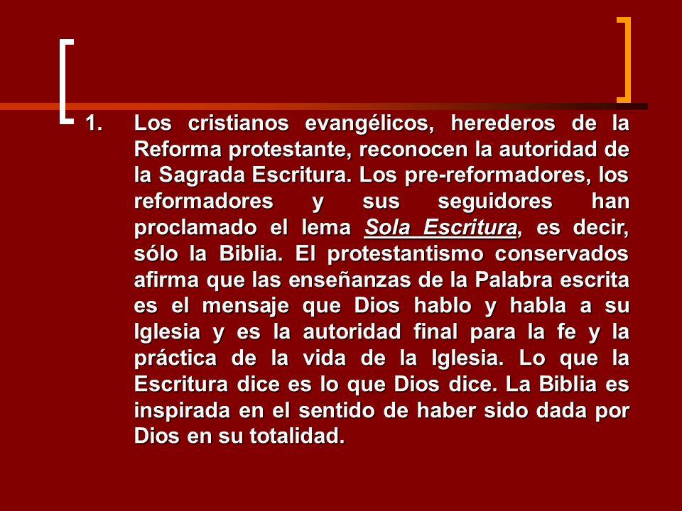 Los cristianos evangélicos, herederos de la Reforma protestante, reconocen la autoridad de la Sagrada Escritura.