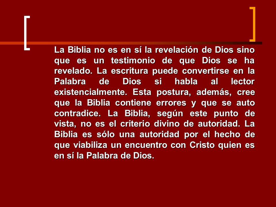 La Biblia no es en sí la revelación de Dios sino que es un testimonio de que Dios se ha revelado.