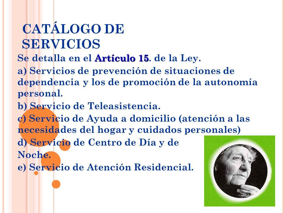 CATÁLOGO DE SERVICIOS Se detalla en el Artículo 15. de la Ley.