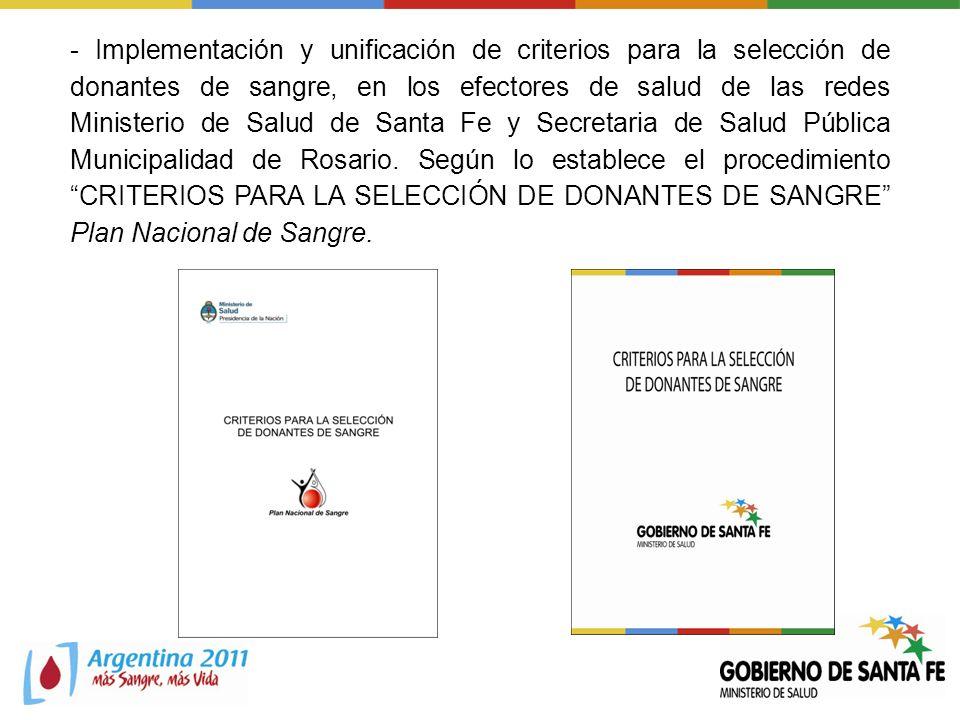 - Implementación y unificación de criterios para la selección de donantes de sangre, en los efectores de salud de las redes Ministerio de Salud de Santa Fe y Secretaria de Salud Pública Municipalidad de Rosario.