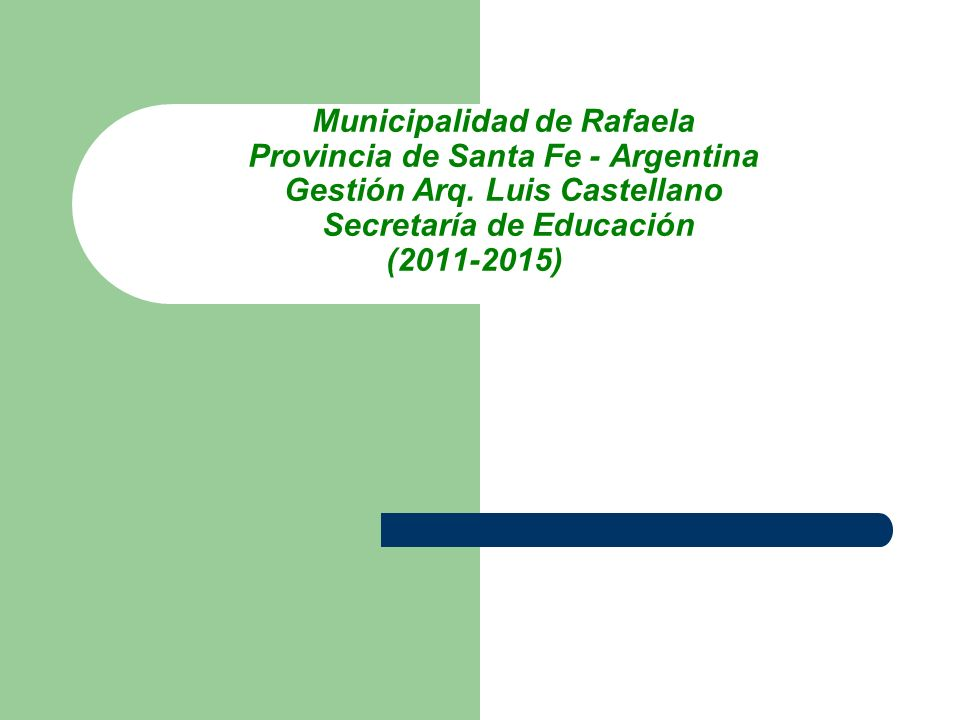 Municipalidad de Rafaela Provincia de Santa Fe - Argentina Gestión Arq