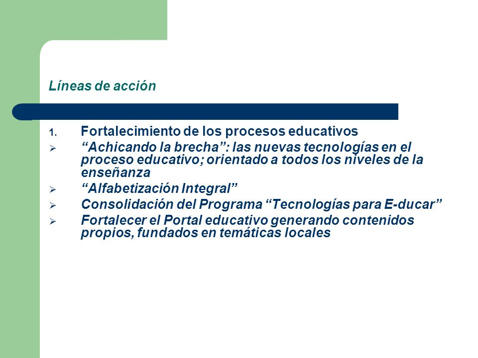 Líneas de acción Fortalecimiento de los procesos educativos.