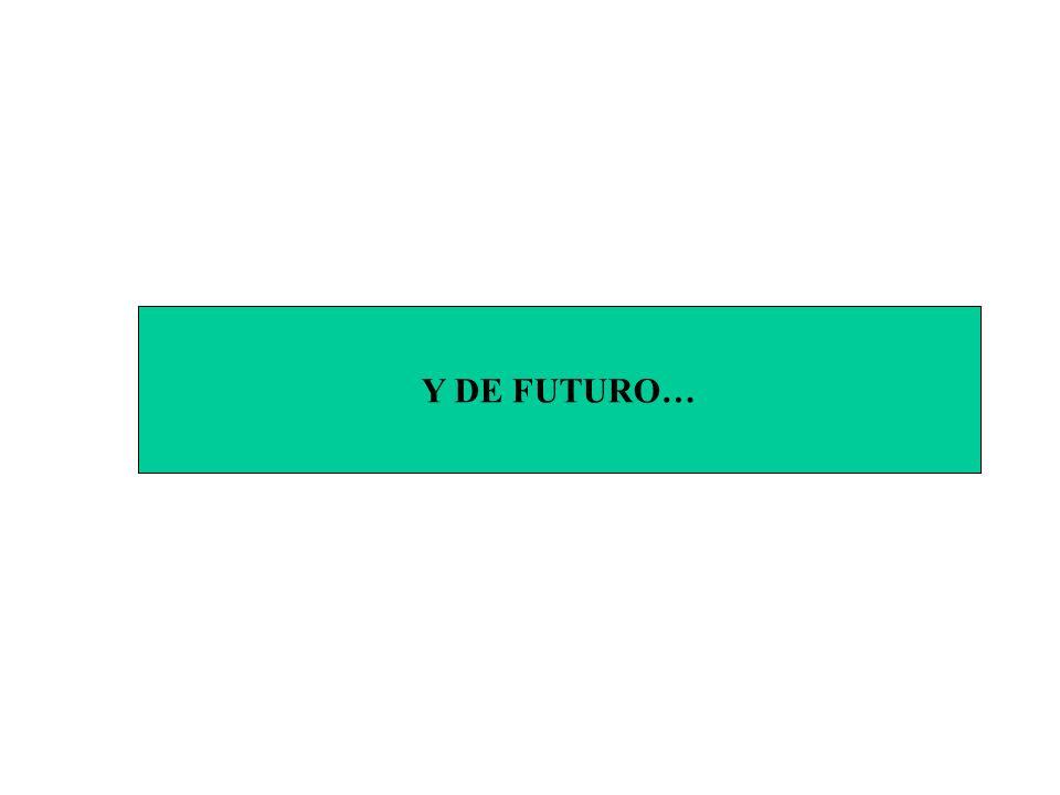 Y DE FUTURO…