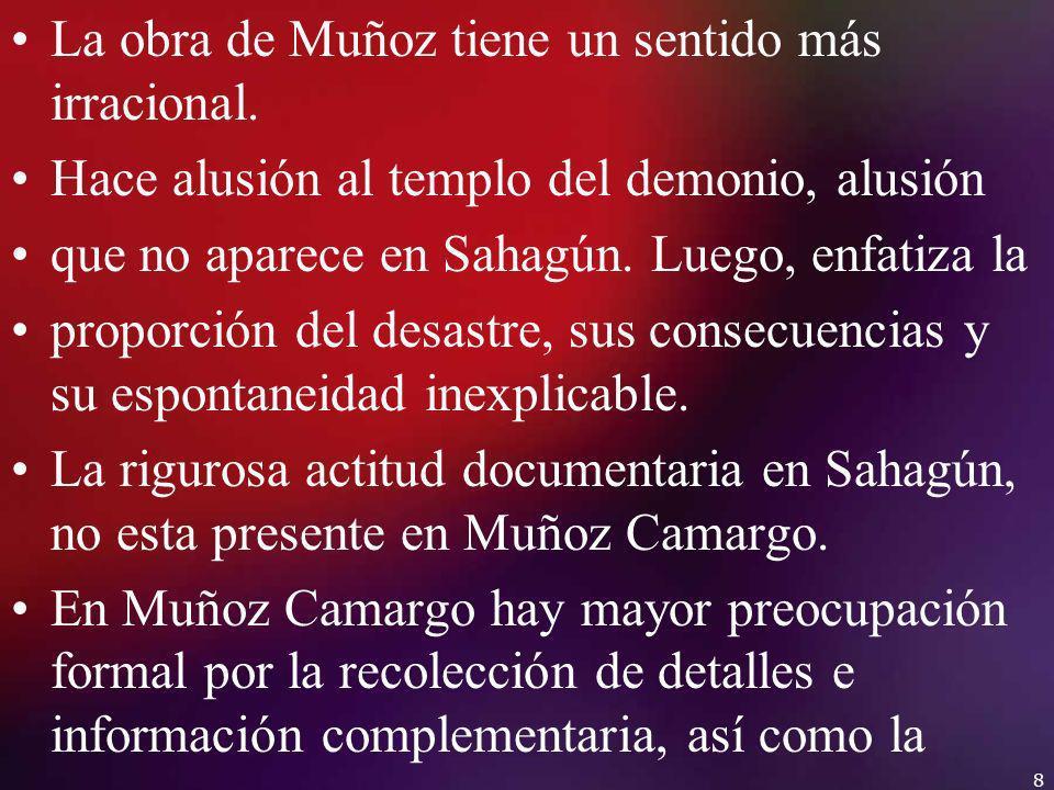 La obra de Muñoz tiene un sentido más irracional.