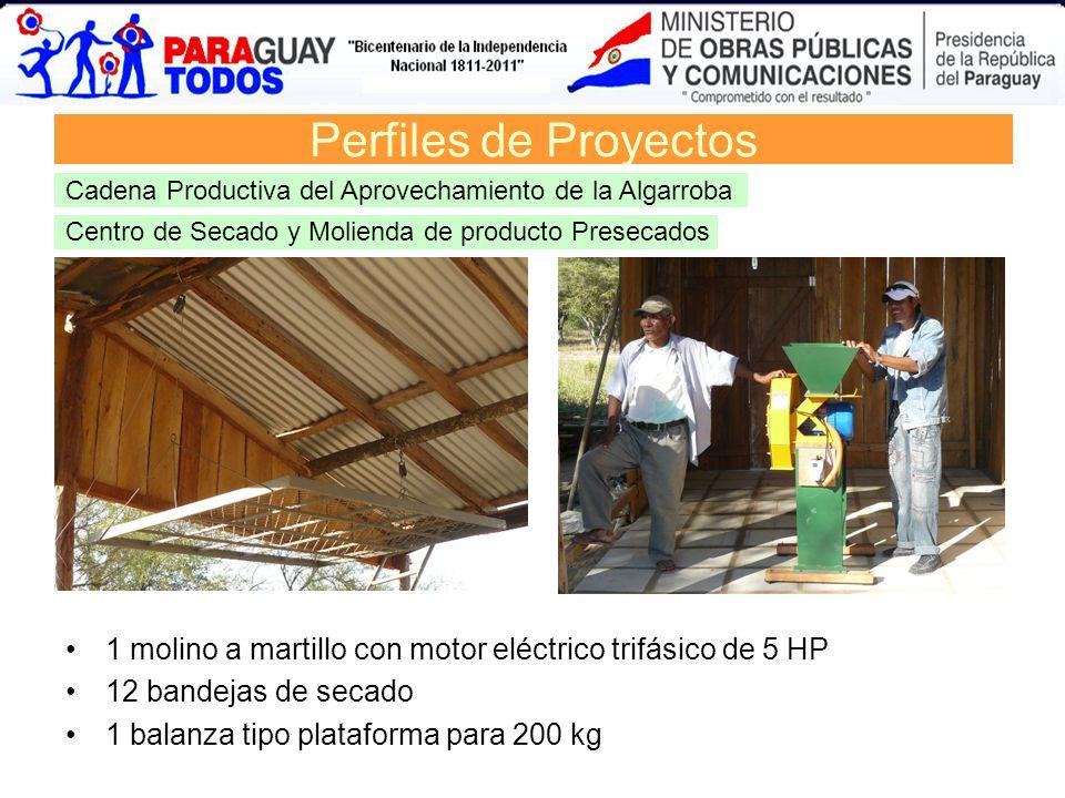 Perfiles de ProyectosCadena Productiva del Aprovechamiento de la Algarroba. Centro de Secado y Molienda de producto Presecados.