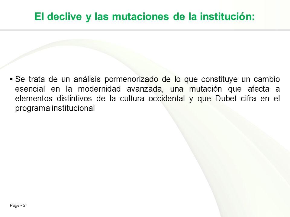El declive y las mutaciones de la institución:
