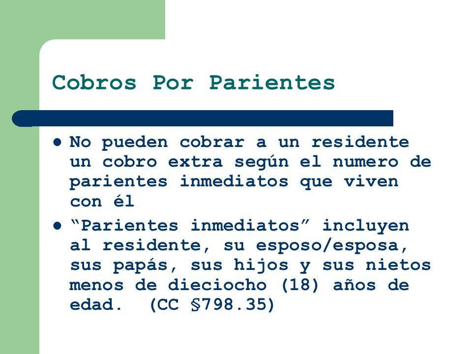 Cobros Por Parientes No pueden cobrar a un residente un cobro extra según el numero de parientes inmediatos que viven con él.