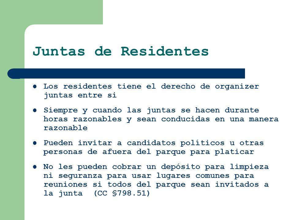 Juntas de Residentes Los residentes tiene el derecho de organizer juntas entre si.