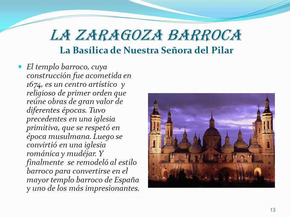 LA ZARAGOZA BARROCA La Basílica de Nuestra Señora del Pilar