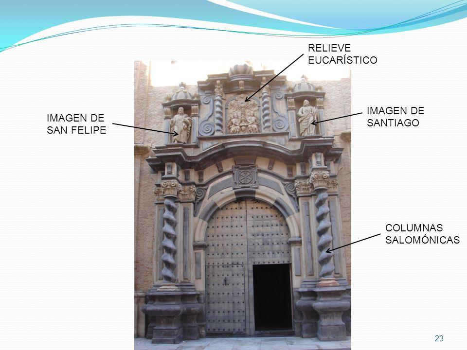 RELIEVE EUCARÍSTICO IMAGEN DE SANTIAGO IMAGEN DE SAN FELIPE COLUMNAS SALOMÓNICAS
