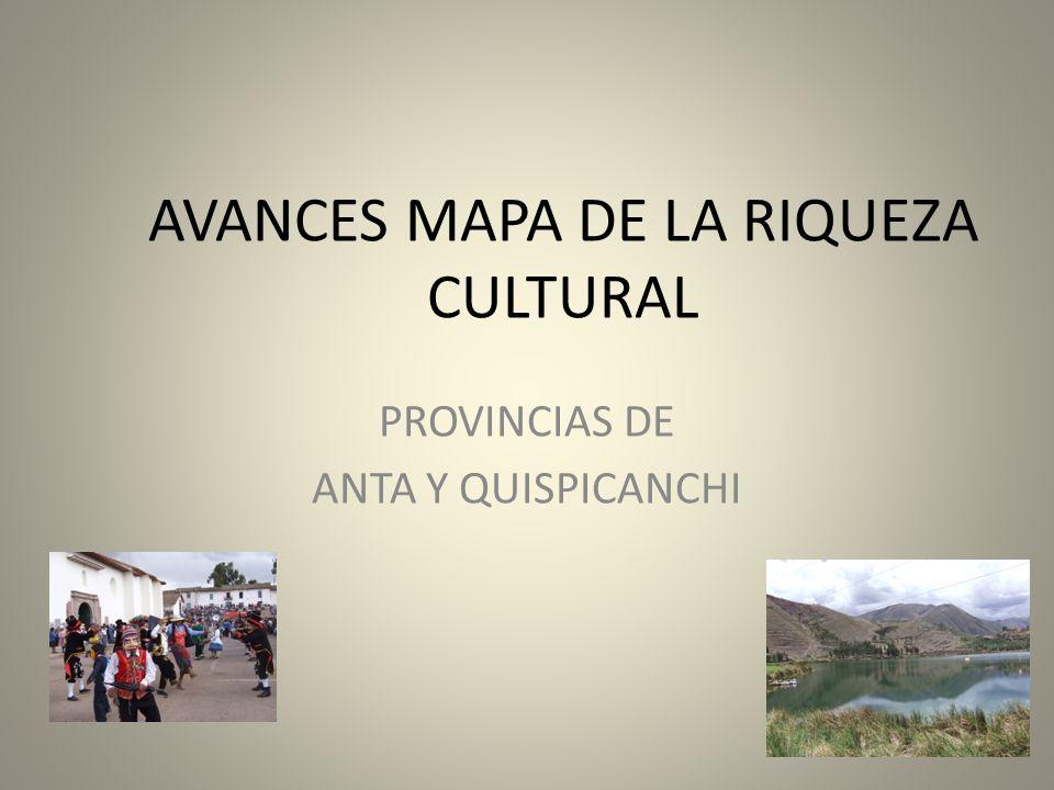 AVANCES MAPA DE LA RIQUEZA CULTURAL