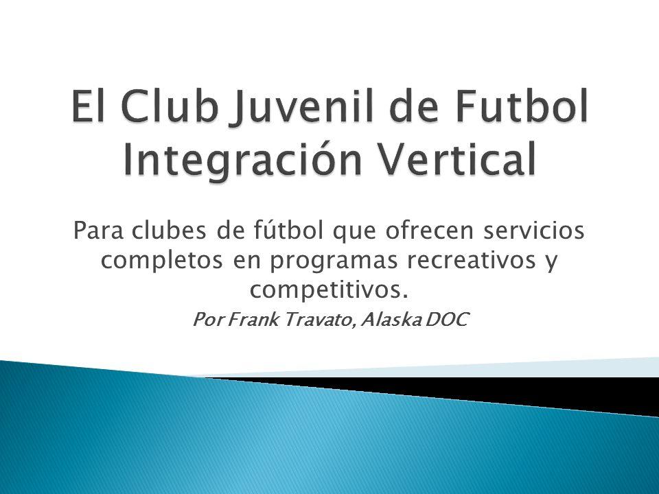 El Club Juvenil de Futbol Integración Vertical