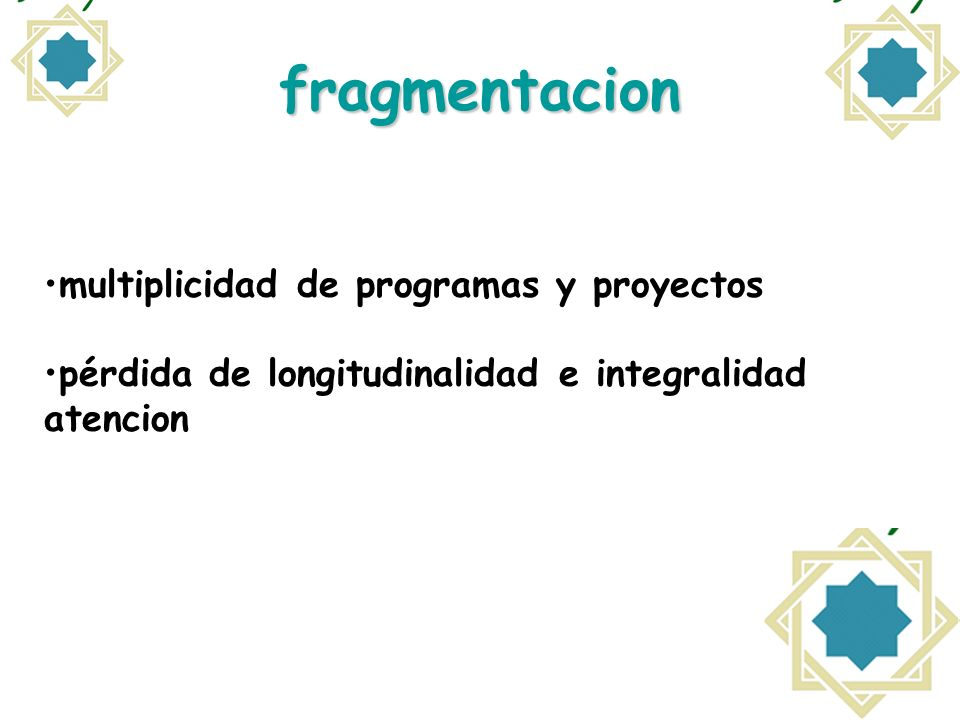 fragmentacion multiplicidad de programas y proyectos