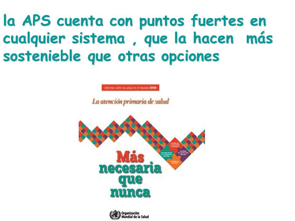 la APS cuenta con puntos fuertes en cualquier sistema , que la hacen más sostenieble que otras opciones