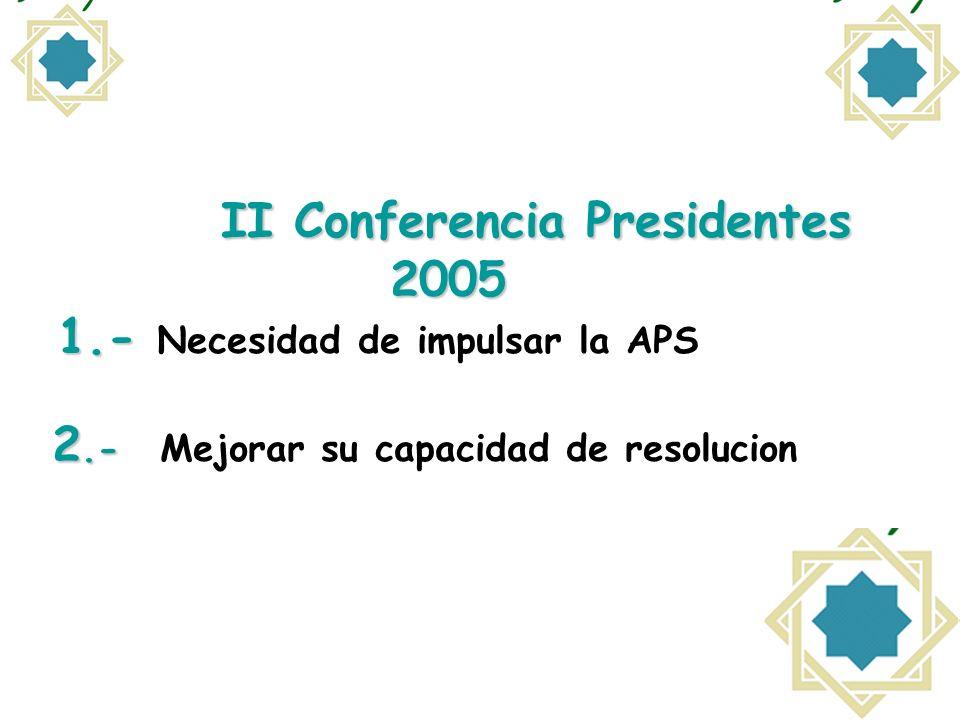 II Conferencia Presidentes 2005 1. - Necesidad de impulsar la APS 2