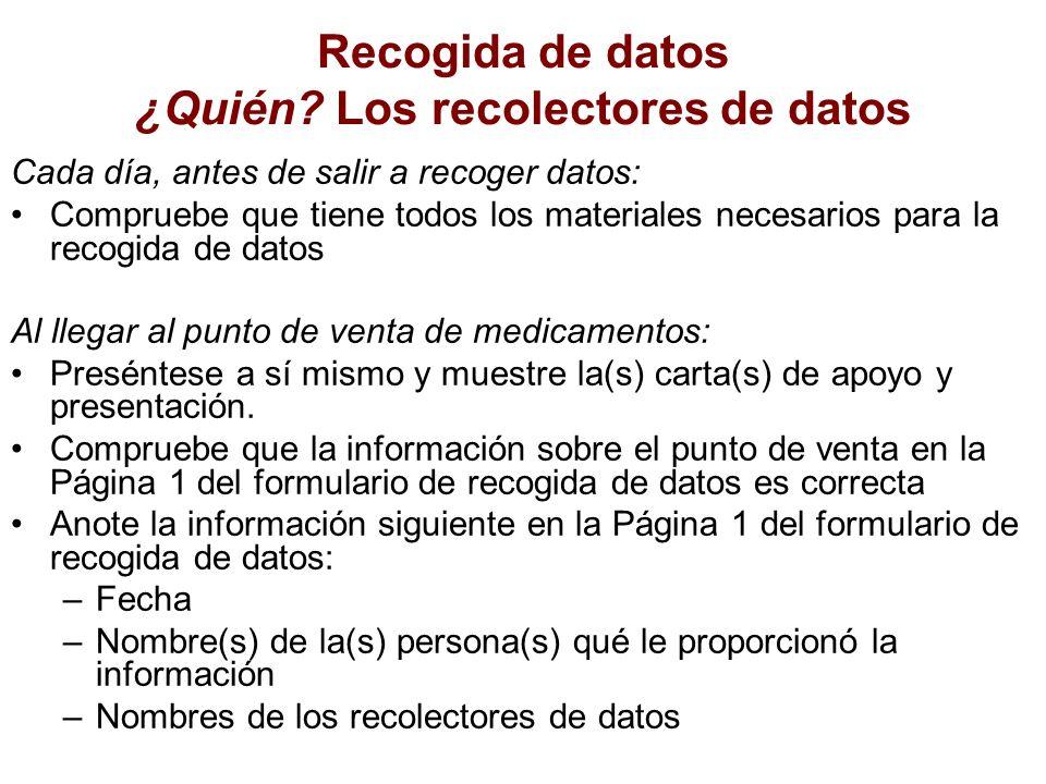 Recogida de datos ¿Quién Los recolectores de datos
