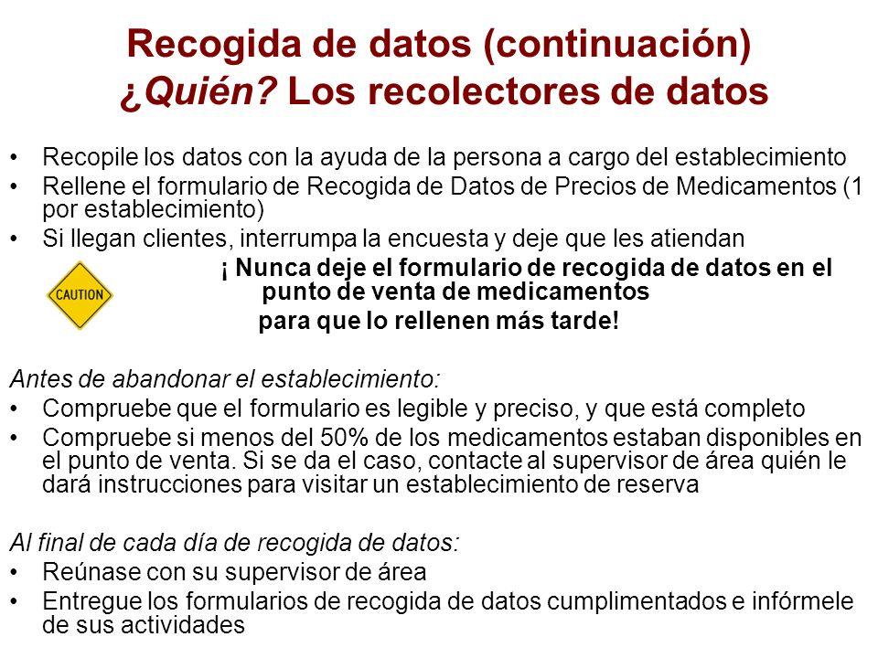 Recogida de datos (continuación) ¿Quién Los recolectores de datos