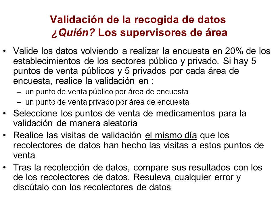 Validación de la recogida de datos ¿Quién Los supervisores de área