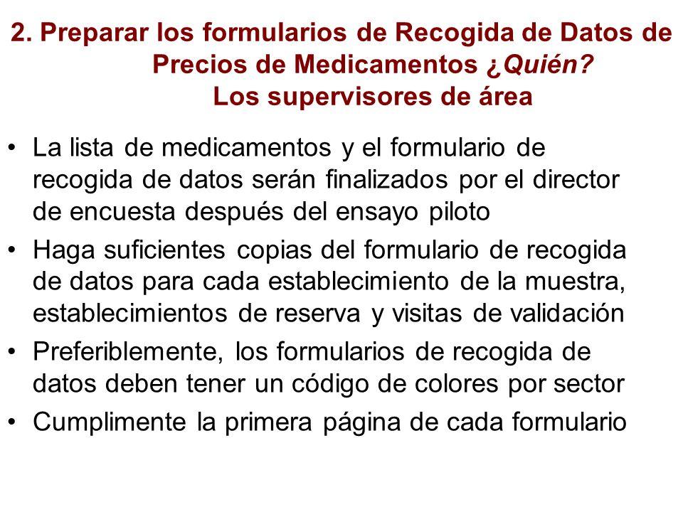 2. Preparar los formularios de Recogida de Datos de Precios de Medicamentos ¿Quién Los supervisores de área