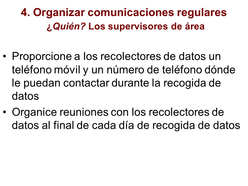 4. Organizar comunicaciones regulares ¿Quién Los supervisores de área