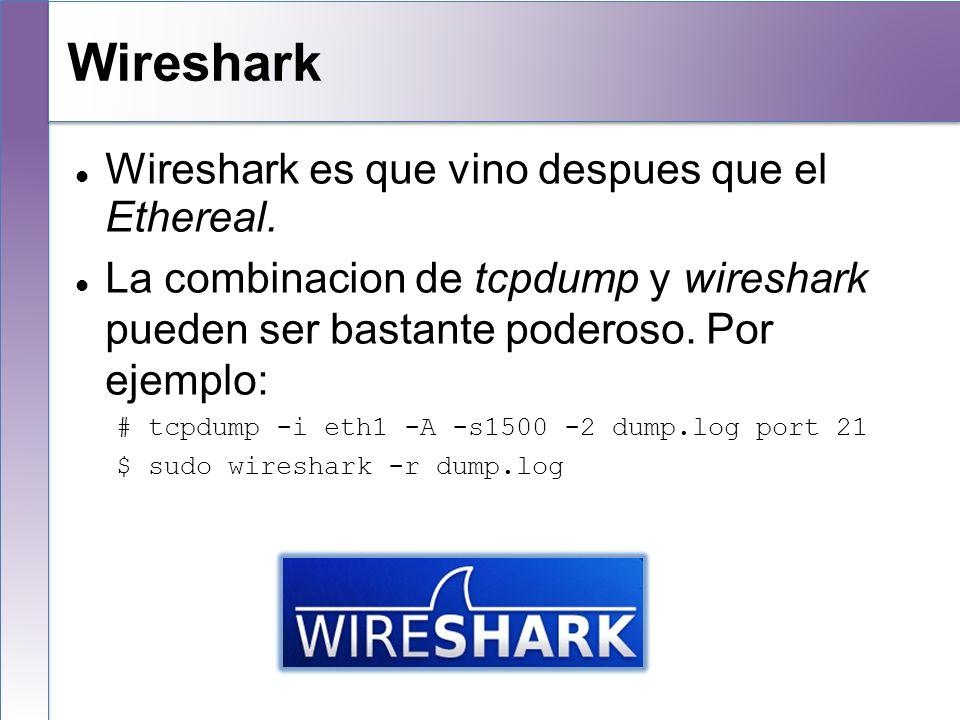 Wireshark Wireshark es que vino despues que el Ethereal.