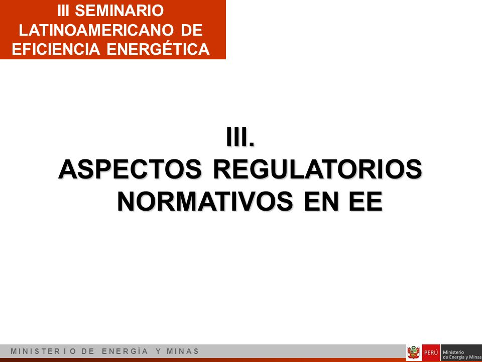 III. ASPECTOS REGULATORIOS NORMATIVOS EN EE