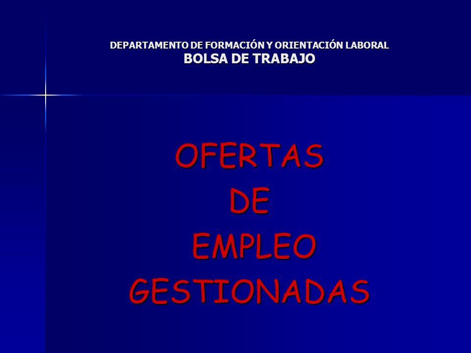 DEPARTAMENTO DE FORMACIÓN Y ORIENTACIÓN LABORAL BOLSA DE TRABAJO