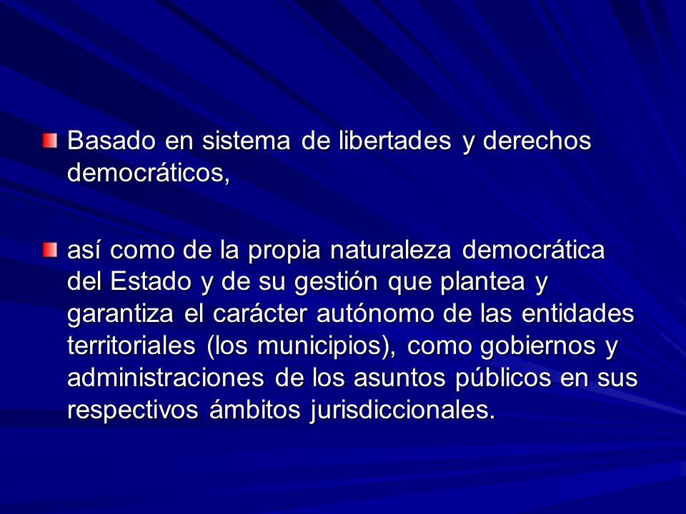 Basado en sistema de libertades y derechos democráticos,