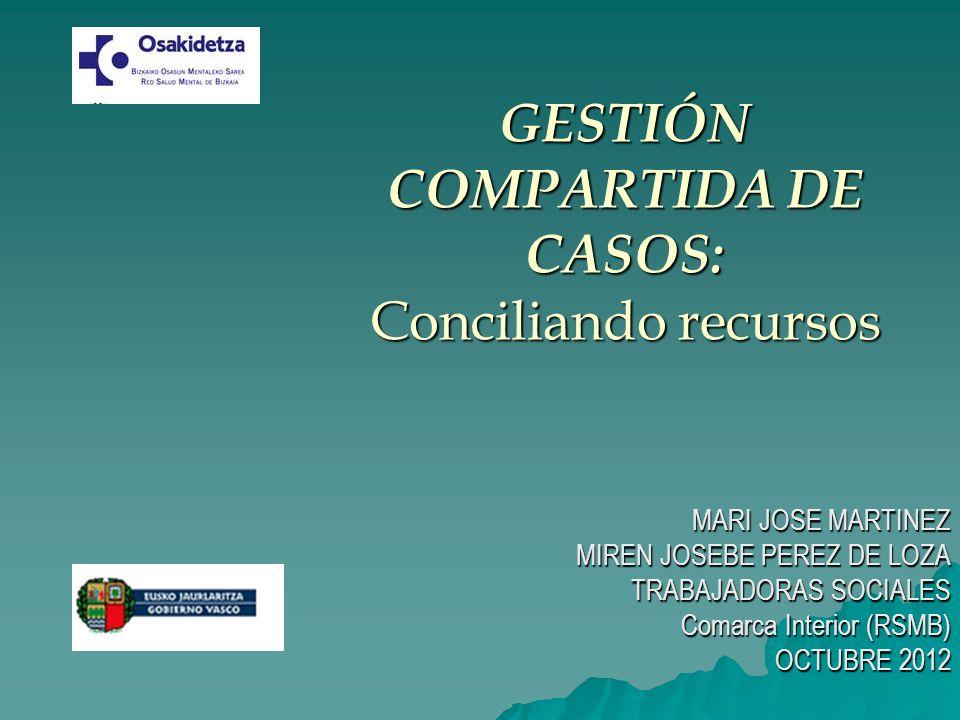 GESTIÓN COMPARTIDA DE CASOS: Conciliando recursos