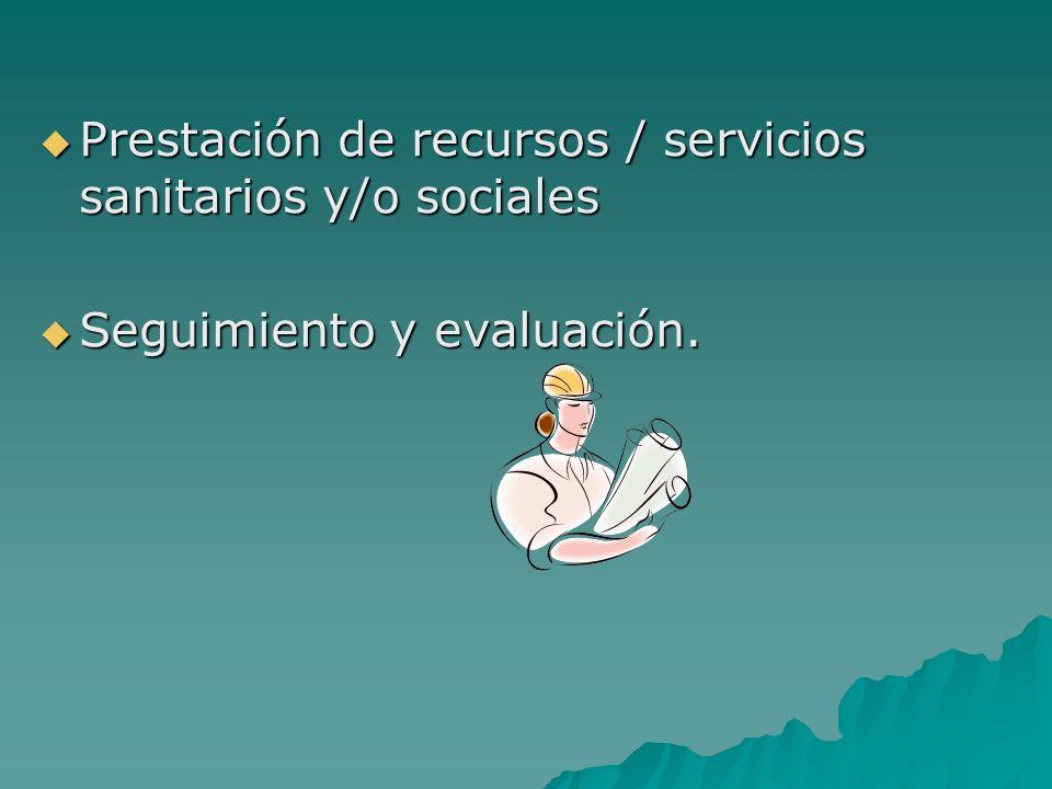 Prestación de recursos / servicios sanitarios y/o sociales