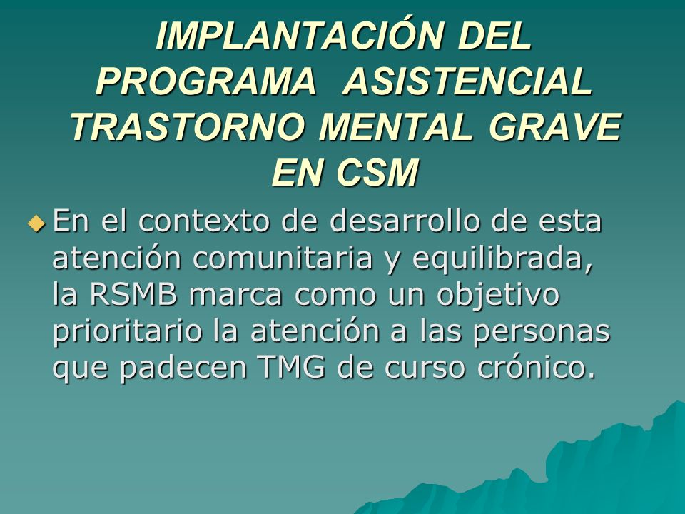 IMPLANTACIÓN DEL PROGRAMA ASISTENCIAL TRASTORNO MENTAL GRAVE EN CSM