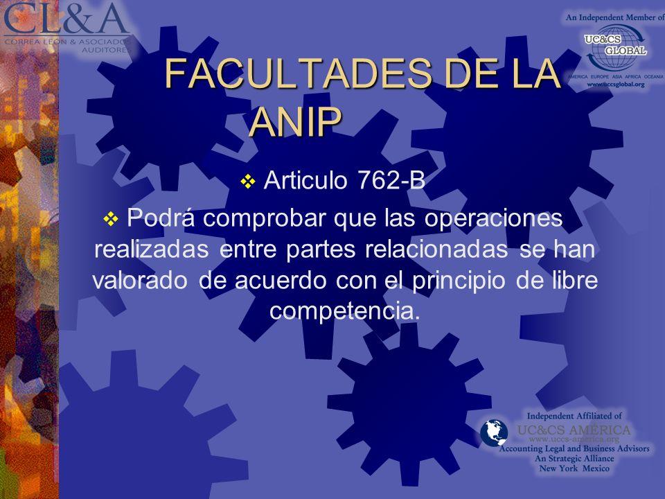 FACULTADES DE LA ANIP Articulo 762-B