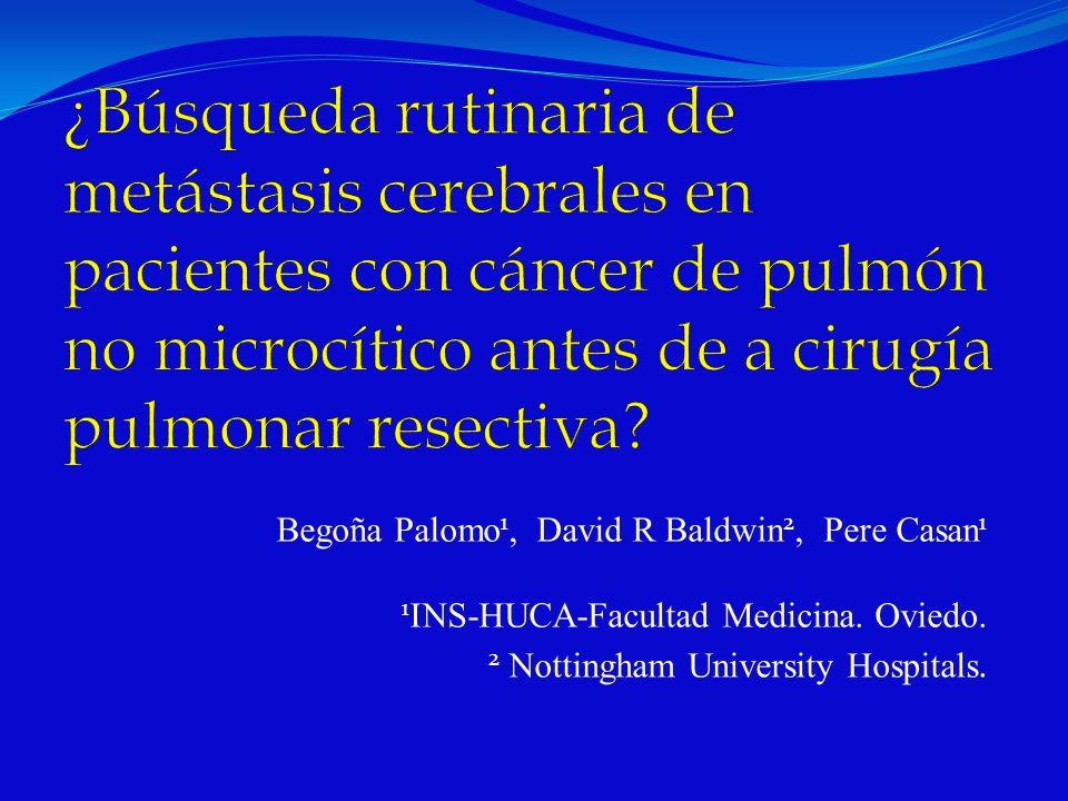 ¿Búsqueda rutinaria de metástasis cerebrales en pacientes con cáncer de pulmón no microcítico antes de a cirugía pulmonar resectiva