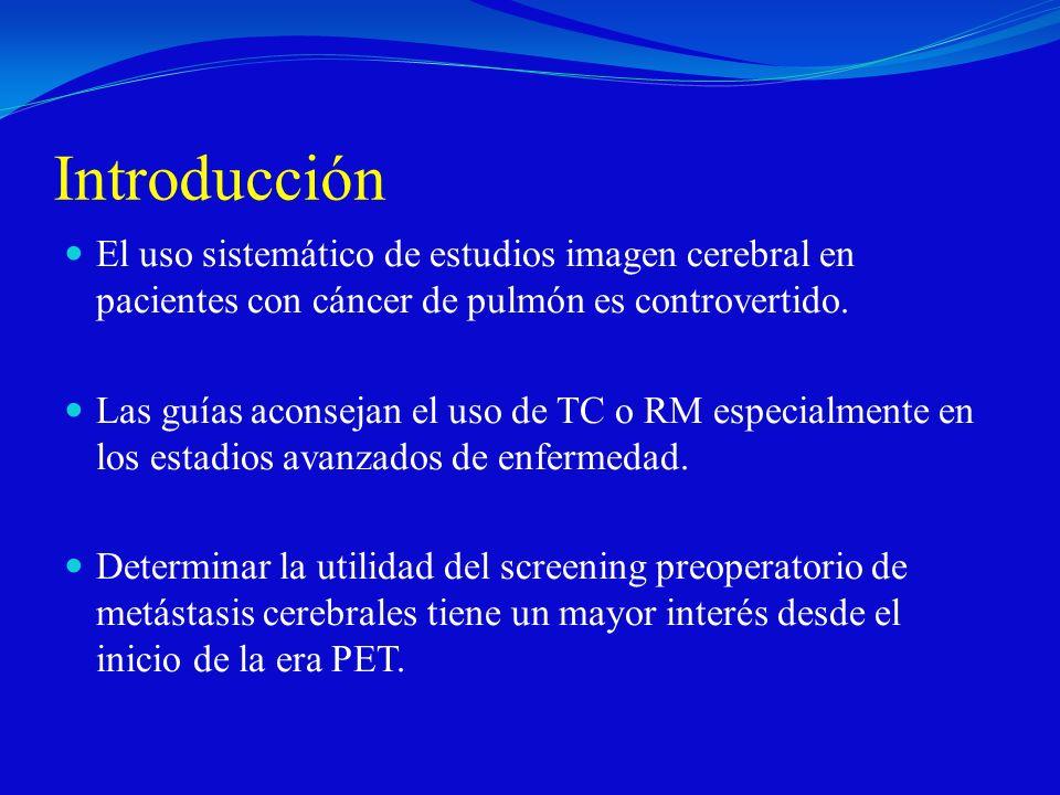 Introducción El uso sistemático de estudios imagen cerebral en pacientes con cáncer de pulmón es controvertido.