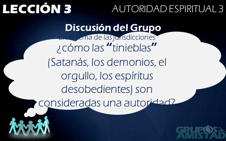 LECCIÓN 3 AUTORIDAD ESPIRITUAL 3 Discusión del Grupo