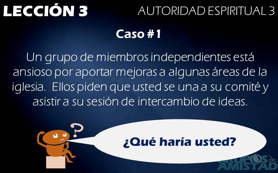 LECCIÓN 3 AUTORIDAD ESPIRITUAL 3 Caso #1